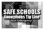 Safe Schools Anonymous Tip Line
